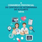 AEVA lanza el programa definitivo del II Congreso Provincial de Centros de Veterinaria de la Provincia de Alicante